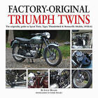 Factory-original Triumph Twins: Speed Twin, Tiger, Thunderbird & Bonneville Models 1938-62 by Steve Wilson (Hardback, 2013)