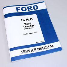 FORD 16 HP YARD TRACTOR LAWN & GARDEN SERVICE REPAIR SHOP MANUAL MODEL 09GN-2151