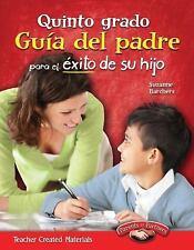 Quinto grado Guia del padre para el exito de su hijo (Spanish Version)...