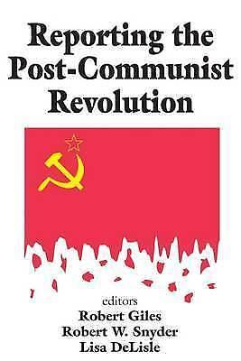 Reporting the Post-communist Revolution (Media Studies Series), Snyder, Robert,