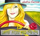 Drivin' Myself Wild For You [Digipak] by Andrea Carlson (CD, Jul-2011, CD Baby (distributor))