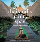 Thailand's Luxury Spas: Pampering Yourself in Paradise by Chami Jotisalikorn (Paperback, 2014)