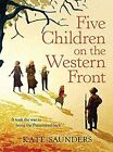 Five Children on the Western Front: Inspired by E. Nesbit's Five Children and it Stories by Kate Saunders (Hardback, 2014)