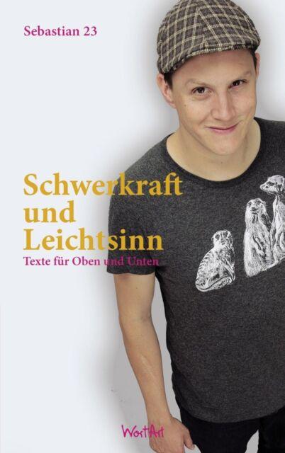 Schwerkraft und Leichtsinn von Sebastian 23 (Taschenbuch)   Buch