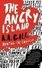The Angry Island: Hunting the English by A A Gill (Paperback / softback)