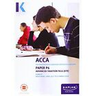 ACCA P6 Advanced Taxation FA2016 - Exam Kit by Kaplan Publishing (Paperback, 2016)