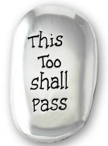 THIS TOO SHALL PASS METAL THUMB STONE COMFORT WORRY DEPRESSION OTHER ONES LISTED