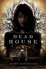 The Dead House by Dawn Kurtagich (2015, Hardcover)