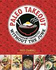 Paleo Takeout: Restaurant Favorites Without the Guilt by Russ Crandall (Paperback, 2015)