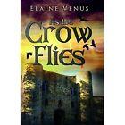 As the Crow Flies by Elaine Venus (Paperback, 2015)