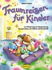 Traumreisen für Kinder von Volker Friebel (2013, Taschenbuch)