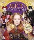 Alice's Adventures: The Complete Visual Guide by Jo Casey, Laura Gilbert, Elizabeth Dowsett (Hardback, 2016)