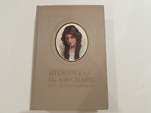 Kilmeny-Of-The-Orchard-by-Lucy-Montgomery-1910-1st-Ed-4th-Prtg-H-C-Book