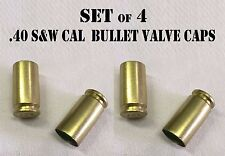 (4) .40 CAL CALIBER S&W BRASS BULLET TIRE VALVE CAPS MOTORCYCLE CAR TRUCK HOTROD