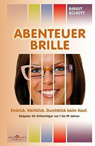 Abenteuer Brille: Einblick. Weitblick. Durchblick beim K... perfekter Zustand - Birgit Schott
