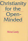 Christianity for the Open-Minded: An Invitation to Doubters by Michael Cassidy (Paperback / softback, 2009)