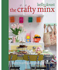 The Crafty Minx: Creative Recycling and Handmade Treasures by Kelly Doust (Paperback, 2009)