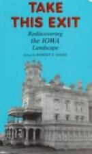 Take This Exit : Rediscovering the Iowa Landscape (1989, Paperback)