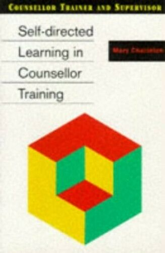 Self-directed Learning in Counsellor Training (C... by Charleton, Mary Paperback