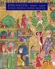 Jerusalem, 1000-1400: Every People Under Heaven by Metropolitan Museum of Art (Hardback, 2016)