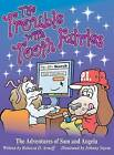 The Trouble with Tooth Fairies: The Adventures of Sam and Angela by Rebecca D Arnoff (Hardback, 2013)