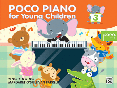 Poco Piano For Young Children: Book 3 by Ying Ying Ng & M O'Sullivan Farrell