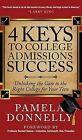 4 Keys to College Admissions Success: Unlocking the Gate to the Right College for Your Teen by Pamela Donnelly (Hardback, 2014)