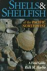 Shells and Shellfish of the Pacific Northwest by Rick M Harbo (Paperback / softback, 1997)