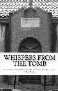 Whispers-from-the-Tomb-A-True-Love-Story-Discovered-in-a-Century-Old-Mausoleum