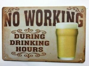 Tin-Sign-Vintage-No-Working-During-Drinking-Hours-Bar-Sign-or-Man-cave
