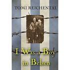 I Was a Boy in Belsen by Tomi Reichental (Paperback, 2016)