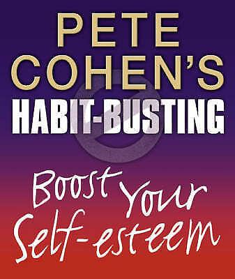 Cohen, Pete, Habit Busting – Boost Your Self-Esteem (Habit Busting S.), Paperbac