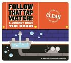 Follow That Tap Water!: A Journey Down the Drain by Alex Westgate, Bridget Heos (Paperback / softback, 2016)