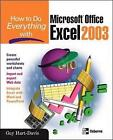 How to Do Everything with Microsoft Office Excel 2003 by Guy Hart-Davis (Paperback, 2003)