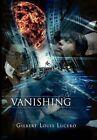 Vanishing 9781453507933 by Gilbert Louis Lucero Paperback