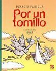 Por Un Tornillo by Ignacio Padilla (Paperback / softback, 2009)