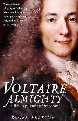 1 of 1 - VOLTAIRE ALMIGHTY: A LIFE IN PURSUIT OF FREEDOM., Pearson, Roger., Used; Very Go
