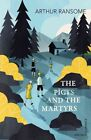 The Picts and the Martyrs: or Not Welcome At All by Arthur Ransome (Paperback, 2015)