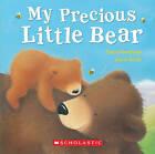 My Precious Little Bear by Claire Freedman (Board book, 2011)