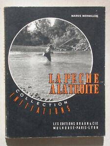 Peche à la truite - Marius Mermillon - Photos de R. Doisneau - Coll. Initiations