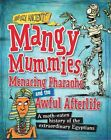Mangy Mummies, Menacing Pharoahs and Awful Afterlife: A Moth-Eaten History of the Extraordinary Egyptians by Kay Barnham (Paperback, 2016)