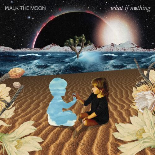 WALK THE MOON What If Nothing CD BRAND NEW Gatefold Sleeve