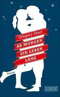 Gregory Sherl - Ab morgen ein Leben lang