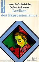 """Joseph-Emile Muller - """" DuMont`s kleines Lexikon des Expressionismus """" (1985) tb"""