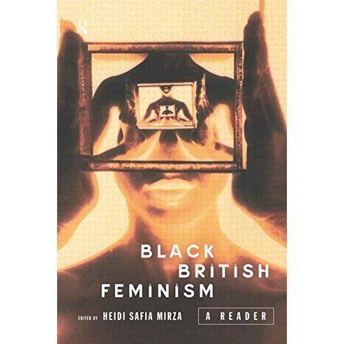 Black British Feminism: A Reader by
