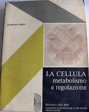 GEORGES COHEN LA CELLULA: METABOLISMO E REGOLAZIONE MONDADORI EST 1972