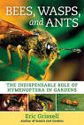 Bees, Wasps, and Ants by Eric Grissell (Hardback, 2010)