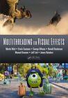 Multithreading for Visual Effects by Erwin Coumans, Manuel Kraemer, Jeff Lait, James Reinders, George ElKoura, Ronald Henderson, Martin Watt (Hardback, 2014)