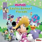 Minnie Easter Bonnet Parade: Purchase Includes Mobile App! for iPhone and iPad! by Disney Book Group (Board book, 2015)