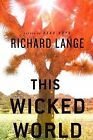 This Wicked World by Richard Lange (Hardback, 2009)